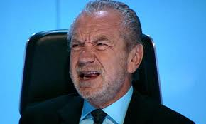 Has someone upset you, Lord Sugar?